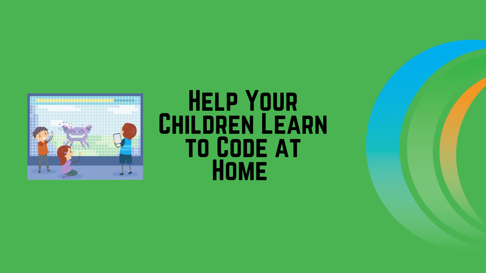 Help Your Children Learn to Code at Home