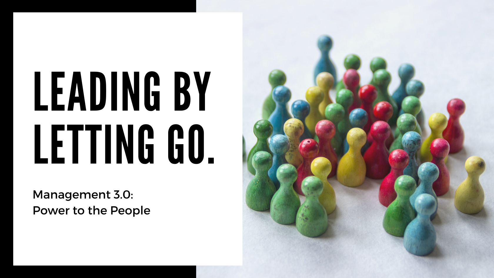 leading by letting go_management 3.0_power to the people_Callibrity
