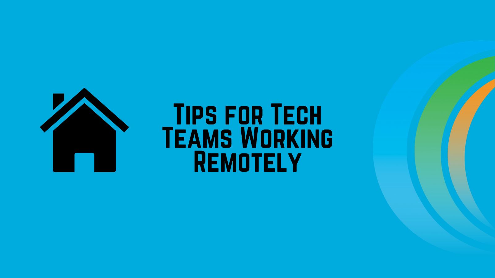 Tips for Tech Teams Working Remotely